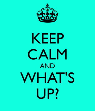 Keep-Calm-And-Whats-Up